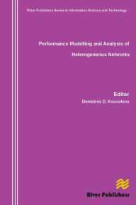 Performance Modelling and Analysis of Heterogeneous Networks - Demetres D. Kouvatsos