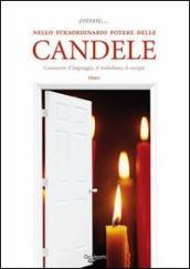 Entrare... nello straordinario potere delle candele. Conoscerne il linguaggio, il simbolismo, le energie