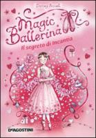 Il segreto di Incantia. Magic ballerina: 6