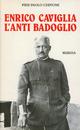 Enrico Caviglia. L'anti Badoglio