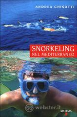 Snorkeling nel Mediterraneo - Ghisotti Andrea