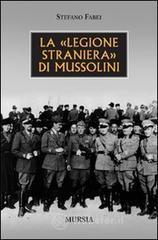 La «legione straniera» di Mussolini - Fabei Stefano