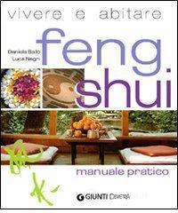 Vivere e abitare Feng shui - Bailo Daniela