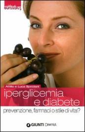 Iperglicemia e diabete. Prevenzione, farmaci o stile di vita?