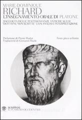 L' insegnamento orale di Platone. Raccolta delle testimonianze antiche sulle «dottrine non scritte» con analisi e interpretazione. Testo greco a fronte - Richard Marie-Dominique
