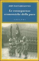 Le conseguenze economiche della pace - Keynes John M.