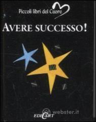 Avere successo!