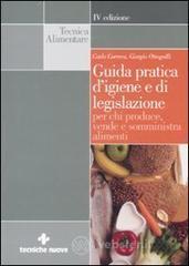 Guida pratica d'igiene e di legislazione per chi produce, vende e somministra alimenti - Correra Carlo