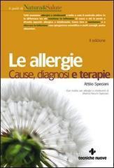Le allergie. Cause, diagnosi e terapie - Speciani Attilio