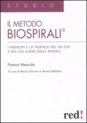 Il metodo Biospirali®. I principi e la pratica del Tai Chi e del Chi Kung delle spirali