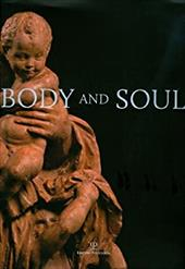 Body and Soul: Masterpieces of Italian Renaissance and Baroque Sculpture - Butterfield, Andrew / Bacchi, Andrea / Dickerson, C. D.