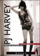P. J. Harvey. Musiche. Maschere. Vita
