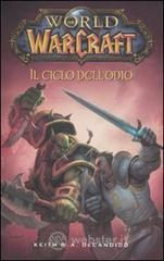 Il ciclo dell'odio. World of Warcraft - Decandido Keith R. A.