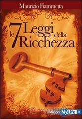 Le sette leggi della ricchezza - Fiammetta Maurizio