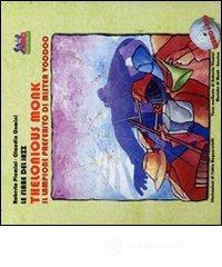 Thelonius Monk. Il lampione di mister Vudù. Con CD Audio - Piumini Roberto