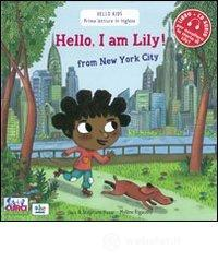 Hello, I'm Lily! From New York city. Con CD Audio - Husar Stephane