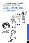 Corso accelerato di ateismo eBook - Antonio López-Campillo