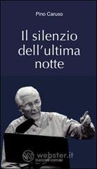 Il silenzio dell'ultima notte - Caruso Pino
