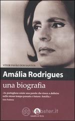 Amália Rodrigues. Una biografia - Dos Santos Vítor P.