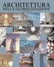 Architettura nella globalizzazione. Ediz. italiana, inglese, tedesca e spagnola