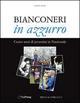Bianconeri in azzurro. Cento anni di juventini in nazionale