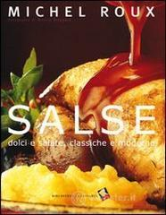 Salse. Dolci e salate, classiche e moderne - Roux Michel