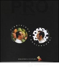 PRO. Attraverso tradizione e innovazione - Bottura Massimo