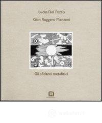 Gli sfidanti metafisici - Manzoni G. Ruggero