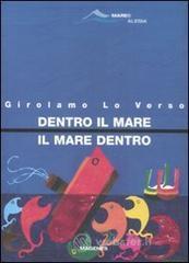 Dentro il mare, il mare dentro - Lo Verso Girolamo