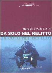Da solo nel relitto - Polacchini Marcello