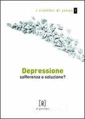 Depressione. Sofferenza o soluzione? - Tartaglione Chiara