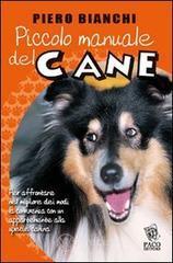 Piccolo manuale del cane - Bianchi Piero