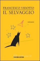 Il selvaggio - Vidotto Francesco