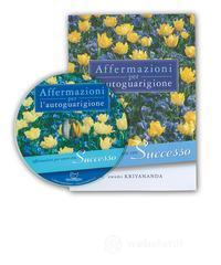 Affermazioni per autoguarigione. Per vivere con successo. Con CD-ROM - Kriyananda Swami
