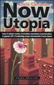 Now Utopia. Come il ciclismo creativo, l'orticoltura comunitaria, la permacoltura, la galassia P2P e l'ecohacking stanno reinventando il nostro futuro