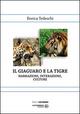 Il  giaguaro e la tigre. Narrazioni, interazioni, culture