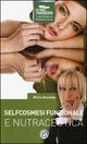 Selfcosmesi funzionale e nutraceutica