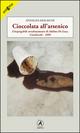 Cioccolata all'arsenico. L'inspiegabile avvelenamento di Adelmo De Luca, Caltelverde, 1995