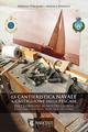 La  cantieristica navale a Castiglione della Pescaia dalle origini ai nostri giorni. Eccellenza e notorietà in un paese che cambia