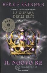 Il nuovo re. La guerra degli elfi - Brennan Herbie