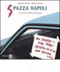 Spazza Napoli. 200 foto tutte da ridere - Assisi Sergio