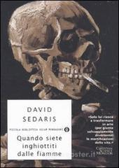 Quando siete inghiottiti dalle fiamme - Sedaris David