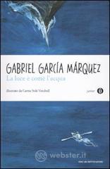 La luce è come l'acqua e altri racconti - García Márquez Gabriel