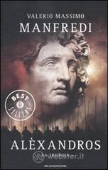 Aléxandros. La trilogia - Manfredi Valerio M.