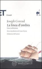 La linea d'ombra. Una confessione - Conrad Joseph