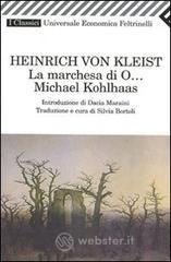 La marchesa di O...-Michael Kohlhaas - Kleist Heinrich von