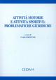 Attività motorie e attività sportive: problematiche giuridiche