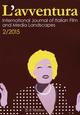 L' avventura. International journal of Italian film and media landscapes (2015). Vol. 2