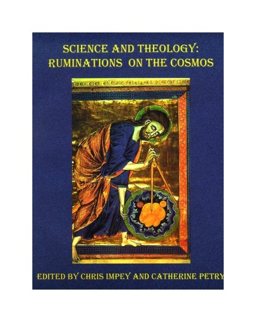 Science and theology: ruminations on the cosmos - Impey Chris; Petry Catherine