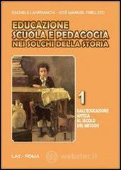 Educazione scuola e pedagogia nei solchi della storia - Lanfranchi Rachele